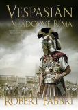 Vespasián: Vládcové Říma - Robert Fabbri