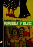 Veverka v kleci - Agnés Pellier-Galdiová