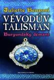 Vévodův talisman Burgundský démant - Juliette Benzoni