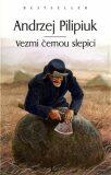 Vezmi černou slepici - Andrzej Pilipiuk