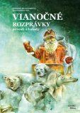 Vianočné rozprávky povesti a balady - Zuzana Kuglerová