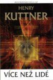 Více než lidé - Henry Kuttner