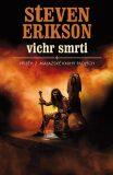 Vichr smrti - Steven Erikson