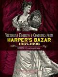 Victorian Fashions and Costumes from Harper's Bazar, 1867-1898 - Blum