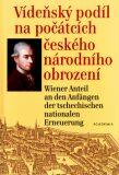 Vídeňský podíl na počátcích českého národního obrození - Jana Pleskalová, Josef Vintr