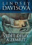 Vidět Delfy a zemřít - Lindsey Davisová