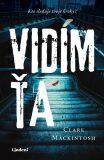Vidím ťa - Clare Mackintosh