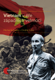 Vietnam v éře západních velmocí - Ondřej Srba, Michal Schwarz