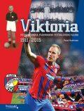 VIKTORIA - Velká kronika plzeňského fotbalového klubu 1911-2015 - Pavel Hochman