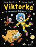 Viktorka a vesmírná dobrodružství - Klára Smolíková, ...