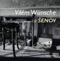 Vilém Wünsche a Šenov - MONTANEX