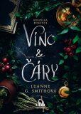Víno a čáry - Smithová Luanne G.