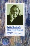 Víno tvé výborné - Sváťa Karásek, ...