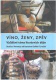 Víno, ženy, zpěv: V(d)ěčné téma literárních dějin - Zuzana Urválková, ...