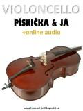 Violoncello, písnička a já (+online audio) - Zdeněk Šotola