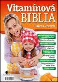 Vítamínová biblia (slovensky) - Ružena Uherová