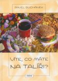 Víte, co máte na talíři? - Pavel Suchánek