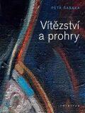 Vítězství a prohry - Petr Šabaka