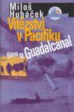 Vítězství v Pacifiku - Miloš Hubáček