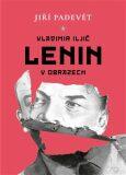 Vladimir Iljič Lenin v obrazech - Jiří Padevět
