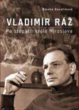 Vladimír Ráž Po stopách krále Miroslava - Blanka Kovaříková