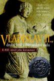 Vladislav II. - Josef Žemlička, ...