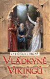 Vládkyně Vikingů - Oldřiška Ciprová