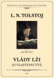 Vlády lži (O vlastenectví) - Lev Nikolajevič Tolstoj