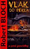 Vlak do pekla - Robert Bloch