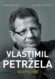 Vlastimil Petržela: Vzlety a pády - Roman Smutný, ...