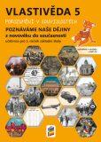 Vlastivěda 5 - Poznáváme naše dějiny - Z novověku do současnosti, učebnice - NNS