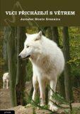 Vlci přicházejí s větrem - Jaroslav Monte Kvasnica