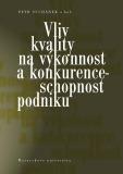 Vliv kvality na výkonnost a konkurenceschopnost podniku - Petr Suchánek, ...