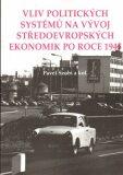 Vliv politických systémů na vývoj středoevropských ekonomik po roce 1945 - Pavel Szobi