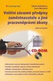 Vnitřní závazné předpisy zaměstnavatele a jiné pracovněprávní úkony krok za krokem + CD - Libuše Neščáková, ...