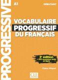 Vocabulaire progressif du francais: Débutant Livre + CD audio, 3. édition - Claire Miquel