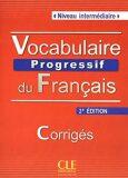 Vocabulaire progressif du francais: Intermédiaire Corrigés, 2. édition - Claire Miquel, ...