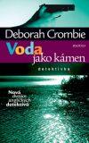 Voda jako kámen - Deborah Crombie