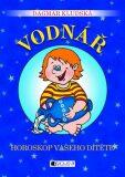 Vodnář Horoskop vašeho dítěte - Dagmar Kludská