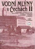 Vodní mlýny v Čechách II. - Josef Klempera