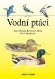 Vodní ptáci - Pavel Procházka, ...