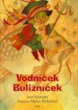 Vodníček Buližníček - Josef Koutecký