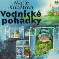 Vodnické pohádky - Marie Kubátová