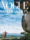 Vogue on Location: People, Places, Portraits -