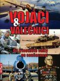 Vojáci a válečníci - Od třicetileté války po současnost - Zbyněk Válka