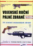 Vojenské ruční palné zbraně - Ian V. Hogg, Smith Graham