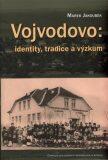 Vojvodovo: identity, tradice a výzkum - Marek Jakoubek