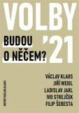 Volby 2021 – Budou o něčem? - Václav Klaus,  Jiří Weigl, ...