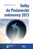 Volby do Poslanecké sněmovny 2013 - Otto Eibl,  Vlastimil Havlík, ...