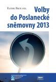 Volby do Poslanecké sněmovny 2013 - Miloš Gregor, ...